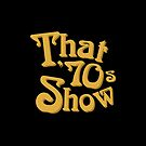 That &#x27;70s Show Logo by huckblade
