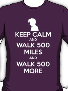 Keep Calm and Walk 500 Miles T-Shirt