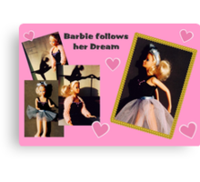 Barbie follows her Dream Canvas Print