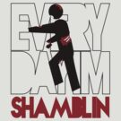 Everyday I'm Shamblin' by maclac