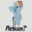 Got a problem? by Stinkehund