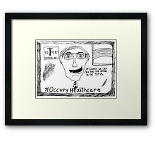 Occupy Healthcare editorial cartoon Framed Print