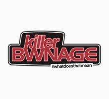 Killer BWNage by wellastebu