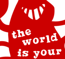 THE WORLD IS YOUR LOBSTER Sticker