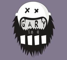 GARY is a  _ _ _ _ - limited editon by FierceBeard