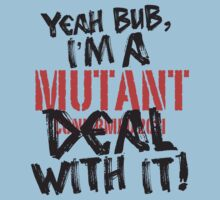 Mutant - DEAL WITH IT! v2 Kids Clothes