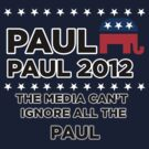 "Paul-Paul 2012 - ""The Media Can't Ignore All The Paul"" by BNAC - The Artists Collective."