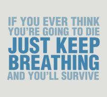 Just keep breathing by Danny Adams
