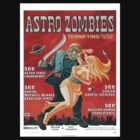 Astro Zombies  by BUB THE ZOMBIE