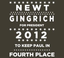 Newt Gingrich for President - To Keep Paul in Fourth Place by BNAC - The Artists Collective.