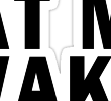 EAT MY WAKE Sticker