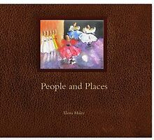 """People and Places"" book by Elena Malec"