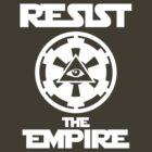 RESIST THE EMPIRE WHITE by thisisjoew
