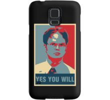 Dwight K. Schrute: Yes you will Samsung Galaxy Case/Skin