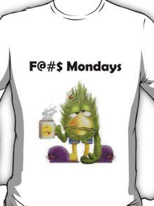 F@#$ Mondays T-Shirt
