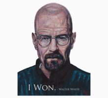 I Won - Walter White by Tom Roderick