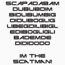 I'm the SCATMAN! Black  by Cat Games Inc