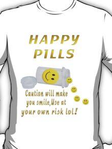 (◡‿◡✿) (◕‿◕✿) HAPPY PILLS TEE SHIRT~DON'T WORRY B HAPPY!! (◡‿◡✿) (◕‿◕✿) T-Shirt