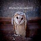 Why hasn't she called ???? by Pene Stevens
