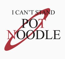 I Can't Stand Pot Noodle (Red Dwarf, Black Text) by jezkemp