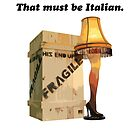 Fra-gee-lay. That must be Italian. ( Greeting Card & Postcard )     by PopCultFanatics