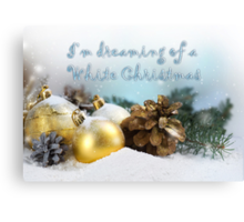I'm dreaming of a white Christmas Canvas Print