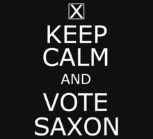 Keep calm and vote Saxon by Margaret Wickless