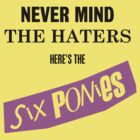 Never Mind The Haters Here's The Six Ponies by phyrjc2