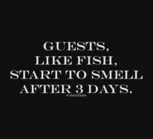 Guests, like fish, start to smell after 3 days by michelleduerden
