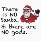 There is NO Santa and there are NO gods. by Dave Sag