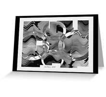 It's printed in black and white.... Greeting Card
