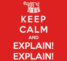 Keep Calm And Explain! by Royal Bros Art