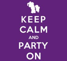 Keep Calm And Party On by Royal Bros Art
