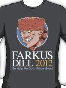 Farkus for President T-Shirt