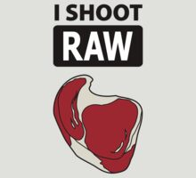 I shoot RAW (meat) by Brooke Ottley