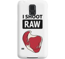 I shoot RAW (meat) Samsung Galaxy Case/Skin