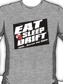 Eat, Sleep, Drift T-Shirt
