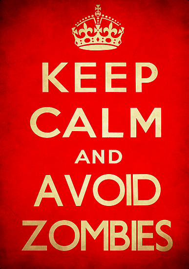 Keep calm and avoid zombies. by SixPixeldesign