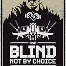 Blind not by choice by imho