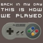 Back In My Day - SNES Controller by diddykong13