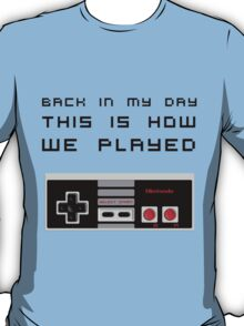 Back In My Day - NES Controller (Reversed) T-Shirt
