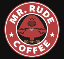 Mr. Rude Coffee by Miltossavvides