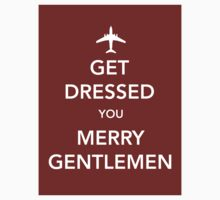 Get Dressed You Merry Gentlemen [Red Sticker] by Skeletree