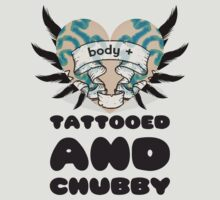 Tattooed & Chubby - Body + by Karl Gookey