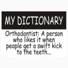 My Dictionary: Orthodontist by Ryan Houston