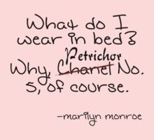 Marilyn wears Petrichor to bed by maydanc