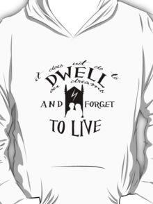 Dwell on Dreams T-Shirt