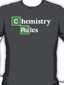 [C]hemistry [Ru]les T-Shirt