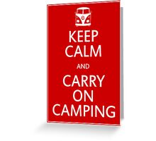 Keep Calm and Carry On Camping - Splitty Greeting Card
