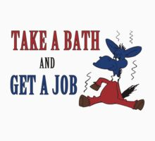 Take A Bath And Get A Job by liberteed